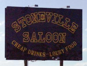 Stoneville Saloon - Cheap Drinks - Lousy Food