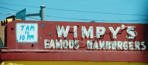 Wimpy's Hamburgers - Dallas, Texas - I'll gladly pay you Thursday for a hamburger today....